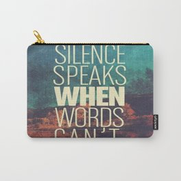 Silence Speaks when Words Can't Carry-All Pouch
