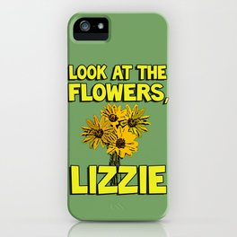 Look At The Flowers, Lizzie#1 iPhone Case