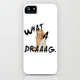 What A Draaag iPhone Case