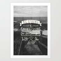 pocketfuel Art Prints featuring Be strong and courageous! by Pocket Fuel