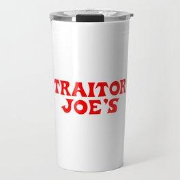 Traitor Joe's Travel Mug
