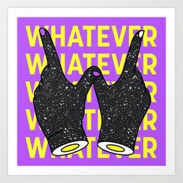 Whatever Glitter hands Art Print