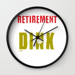 Retirement Drives Me To Dink Pickleball Player Wall Clock