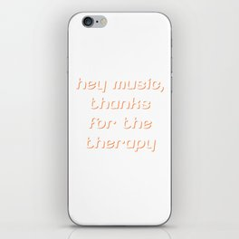 Hey Music Thanks for Therapy Musician Band T-Shirt iPhone Skin