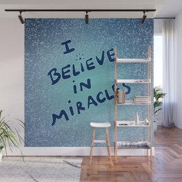 I Believe in Miracles Wall Mural