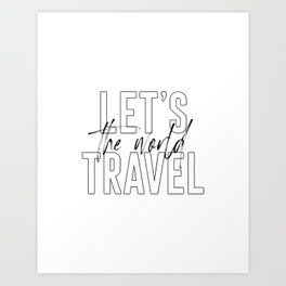 Let's The World Travel, Printable Art, Quote Wall Art, Inspirational Poster Art Print