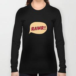 Rawr speech bubble Long Sleeve T-shirt