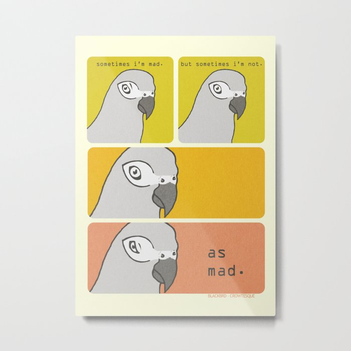 Sometimes Im Mad Metal Print By Crowtesque Society6