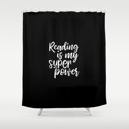 Reading is my super power Shower Curtain