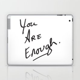You are enough. Laptop & iPad Skin