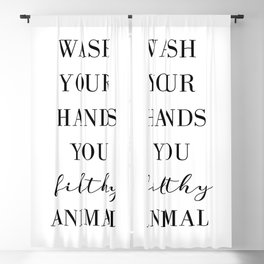 Wash Your Hands You Filthy Anima Blackout Curtain