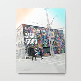 Make Good Toronto Metal Print