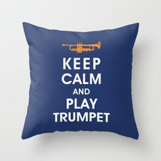 Keep Calm and Play Trumpet Throw Pillow
