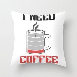 I Need Coffee Caffeine Coffee Lover Throw Pillow