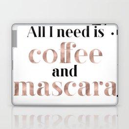 All you need is coffee and mascara Laptop & iPad Skin