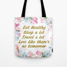 Live a good life Tote Bag