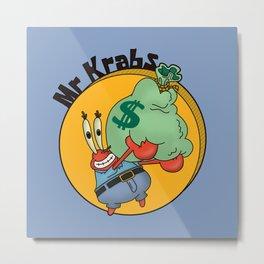 Mr Krabs Rich Metal Print