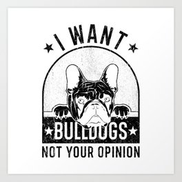 Bulldog Bulldog Bulldogs Saying Funny Art Print