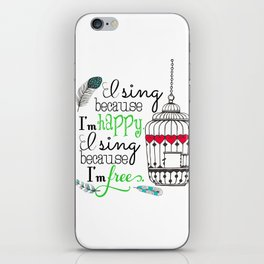 I Sing Because I'm Happy - color iPhone Skin
