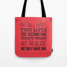 We All Have Two Lives Tote Bag