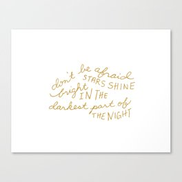 Stars Shine Bright in the Darkest Part Canvas Print