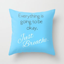 Just Breathe. Throw Pillow