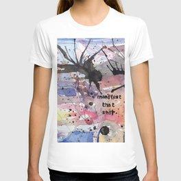 Manifest That Shit T-shirt
