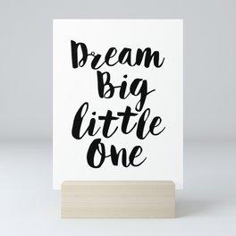 Dream Big Little One black-white minimalist childrens room nursery poster home wall decor bedroom Mini Art Print