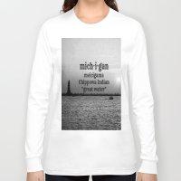 michigan Long Sleeve T-shirts featuring Michigan by KimberosePhotography