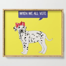 Political Pup - When We All Vote Dalmatian Serving Tray