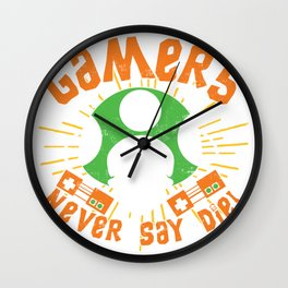 Gamers never say die! Wall Clock