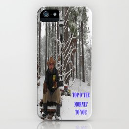 Top o' the Mornin' to you iPhone Case