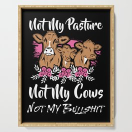 Not My Pasture Not My Cows Lover Funny Heifer Ladies Farmers Life Gift Serving Tray