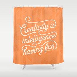 Creativity is Intelligence Having Fun Shower Curtain