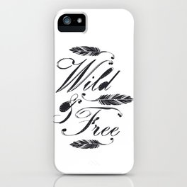 Wild & Free/Black-White iPhone Case