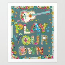 Play Your Own Art Print
