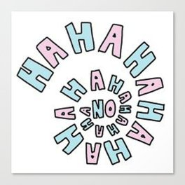 ! HaHaHa No ! Canvas Print