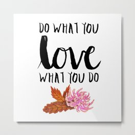 #KinaTurns24: Do What You Love Love What You Do Metal Print