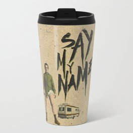 say my name Travel Mug