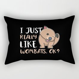 I Just Really Like Wombats OK Rectangular Pillow