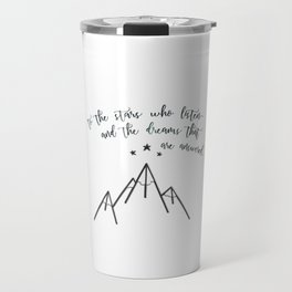 ...The dreams that are answered. Travel Mug