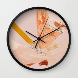 """""""O How Beautifully You Are Learning To Live A Little Less Afraid."""" Wall Clock"""