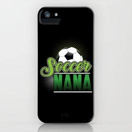 Soccer Nana iPhone Case