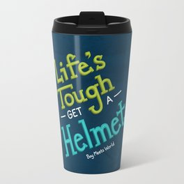 Life's Tough Travel Mug