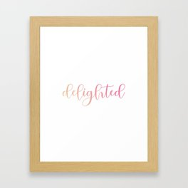 Delighted or happy is a moment when one feels overjoyed- A motivational quote for mindful people Framed Art Print