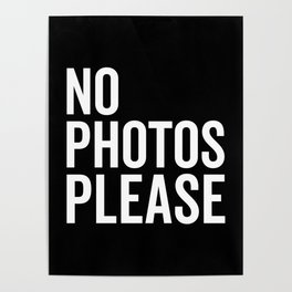 No Photos Please 2 Funny Quote Poster