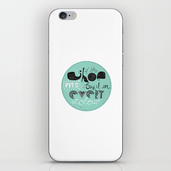 If the shoe fits... buy it in every colour. iPhone & iPod Skin