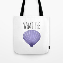 What The Shell Tote Bag