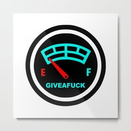Out of Give-A-Fuck Metal Print