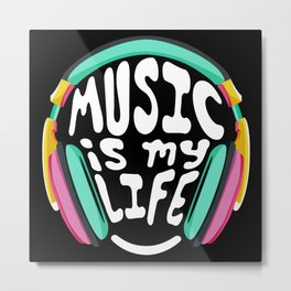 Music is My Life Metal Print